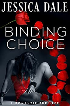 Binding Choice: A Romantic Thriller by [Dale, Jessica]