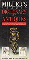 Miller's Pocket Dictionary of Antiques: An Authoritative Reference Guide for Dealers, Collectors, & Enthusiasts (Mitchell Beazley's Pocket Guides)