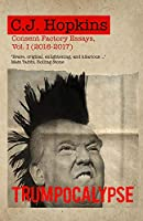 Trumpocalypse: Consent Factory Essays, Vol. I (2016-2017)