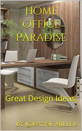 [Miller, Lorayne]のHome Office Paradise : Great Design Ideas (English Edition