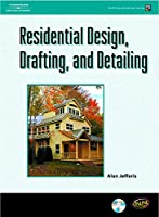 Residential Design, Drafting, and Detailing (Drafting and Design)