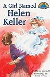 A Girl Named Helen Keller (Hello Reader! Level 3 (Prebound))