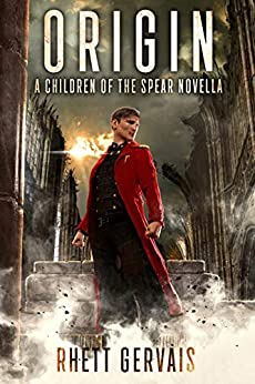 Origin: A Children of the Spear Novella by [Gervais, Rhett]