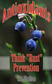 Antioxidants: Think Rust Prevention by [Shelton, C.D.]