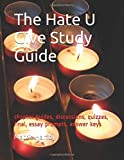 The Hate U Give Study Guide: chapter guides, discussions, quizzes, final, essay prompts, answer keys