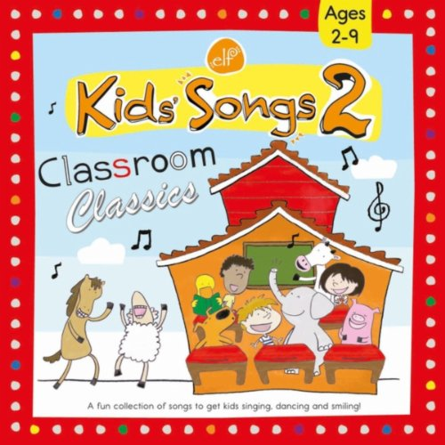 Kids' Songs 2: Classroom Classics