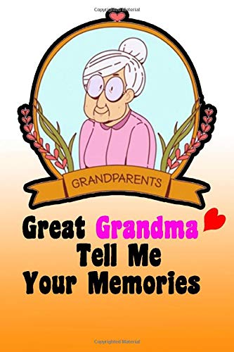 Great Grandma Tell Me Your Memories Lined Notebook,Journaling, Doodling or Sketching: Perfect Inexpensive Christmas Gift, 120 Pa