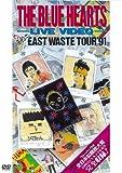 ザ・ブルーハーツ・ライブビデオ 全日本 EAST WASTE TOUR'91[DVD]