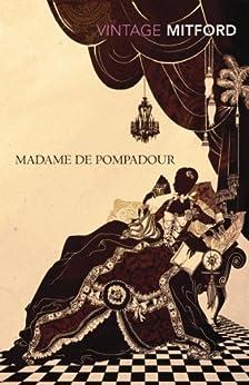 Madame de Pompadour (Vintage Classics) by [Mitford, Nancy]