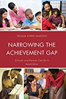 Narrowing the Achievement Gap: Schools and Parents Can Do It, 2nd Edition