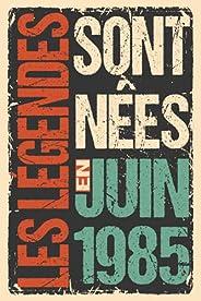 Les légendes Sont Nées En Juin 1985: Joyeux Anniversaire 36 ans   Idée Cadeau Personnalisé pour Homme et Femme