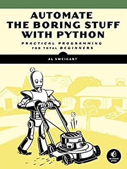 Automate the Boring Stuff with Python: Practical Programming for Total Beginners by [Sweigart, Al]