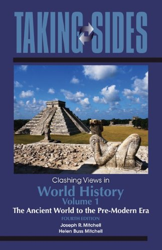 Download Taking Sides: Clashing Views in World History, Volume 1: The Ancient World to the Pre-Modern Era (Annual Editions) 0078050073