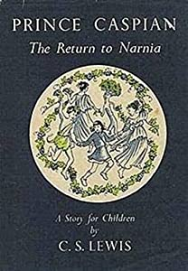 Prince Caspian. The Return to Narnia. (English Edition)