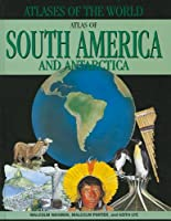 Atlas of South America and Antarctica (Atlases of the World)