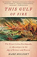 This Gulf of Fire: The Great Lisbon Earthquake, or Apocalypse in the Age of Science and Reason by Mark Molesky(2016-10-18)