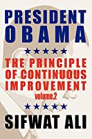 President Obama: And the Principle of Continuous Improvement