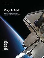 Wings in Orbit: Scientific and Engineering Legacies of the Space Shuttle