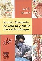 Netter : anatomía de cabeza y cuello para odontólogos