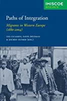 Paths of Integration: Migrants in Western Europe (1880-2004) (IMISCOE Research) by Unknown(2006-10-15)