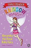 Rainbow Magic Early Reader: Alexandra the Royal Baby Fairy