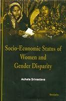 Socio-Economic Status of Women Gender Disparity