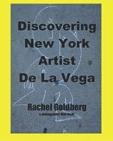 Discovering New York Artist De La Vega