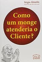 Como Um Monge Atenderia O Cliente?