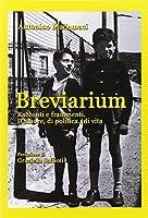 Breviarium. Racconti e frammenti. D'amore di politica di vita