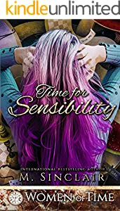 Time for Sensibility: Only Time Will Tell (Women of Time Collection Book 12) (English Edition)