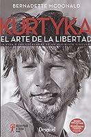 KURTYKA EL ARTE DE LA LIBERTAD