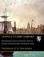 Adversaria Critica Sacra: With a Short Explanatory Introduction