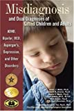 Misdiagnosis And Dual Diagnoses Of Gifted Children And Adults: ADHD, Bipolar, OCD, Asperger's, Depression, And Other Disorders by James T. Webb Edward R. Amend Nadia E. Webb Jean Goerss Paul Beljan F. Richard Olenchak Paul Beljan F. Richard Olenchak(2005-01-01) 画像