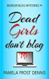 Dead Girls Don't Blog (Murder Blog Myste...
