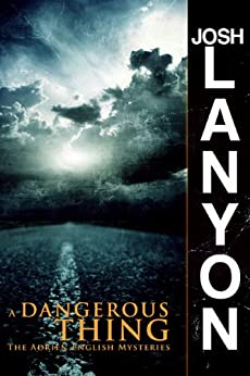 [Lanyon, Josh]のA Dangerous Thing (The Adrien English Mysteries Book 2) (English Edition)