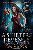 A Shifter's Revenge: A Gritty Urban Fantasy Novel (Rouen Chronicles)