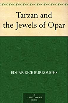 [Burroughs, Edgar Rice]のTarzan and the Jewels of Opar (English Edition)