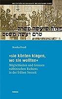 »sie koenten klagen, wo sie wollten«: Moeglichkeiten und Grenzen rabbinischen Richtens in der fruehen Neuzeit