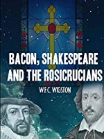 Bacon, Shakespeare and the Rosicrucians