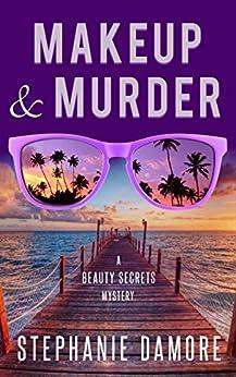 Makeup & Murder: Beauty Secrets Mystery Book 1 by [Damore, Stephanie]