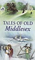 Tales of Old Middlesex (County Tales S.)