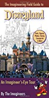 The Imagineering Field Guide to Disneyland (An Imagineering Field Guide)