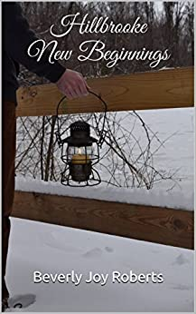 Hillbrooke New Beginnings by [Roberts, Beverly Joy]