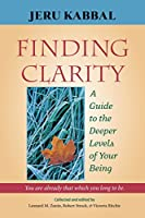 Finding Clarity: A Guide to the Deeper Levels of Your Being