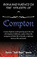 Born and Raised in the Streets of Compton