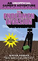 The Endermen Invasion: An Unofficial Gamer's Adventure, Book Three (An Unofficial Gamer''s Adventure)