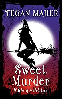 Sweet Murder: Witches of Keyhole Lake Book 1 (Witches of Keyhole Lake Southern Mysteries) by [Maher, Tegan]