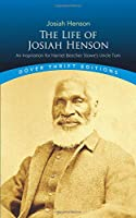 The Life of Josiah Henson: An Inspiration for Harriet Beecher Stowe's Uncle Tom (Dover Thrift Editions)