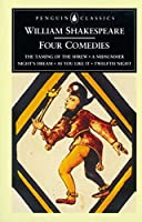 William Shakespeare: Four Comedies: The Taming of the Shrew, A Midsummer Night's Dream, As You Like It, and Twelfth Night (Penguin Classics)