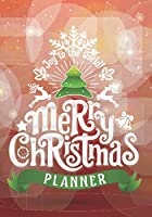 Christmas Planner: Preparation for party of chistian day and merry christmas organizer, Gift List, Calendar, Budget Party Planner, Bucket List, Recipe, Christmas Countdown, Record Guide (Christmas Planner and Organizer)